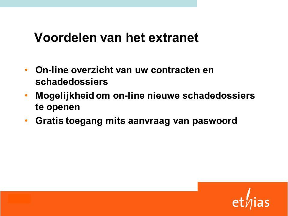 Voordelen van het extranet On-line overzicht van uw contracten en schadedossiers Mogelijkheid om on-line nieuwe schadedossiers te openen Gratis toegang mits aanvraag van paswoord