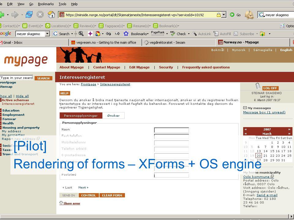 PIP bouwt mee aan de e-overheid Persoonlijke Internetpagina [Pilot] Rendering of forms – XForms + OS engine