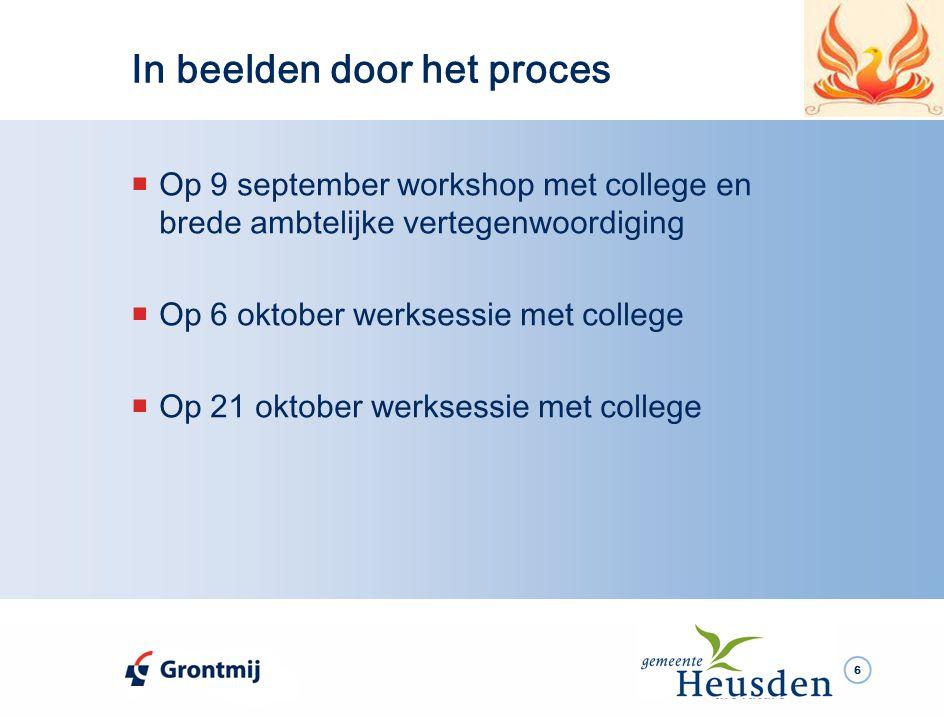 6  Op 9 september workshop met college en brede ambtelijke vertegenwoordiging  Op 6 oktober werksessie met college  Op 21 oktober werksessie met college In beelden door het proces