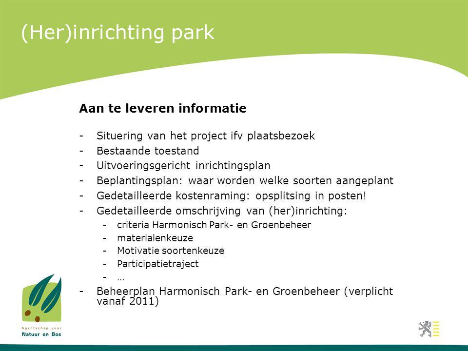 (Her)inrichting park Aan te leveren informatie -Situering van het project ifv plaatsbezoek -Bestaande toestand -Uitvoeringsgericht inrichtingsplan -Be