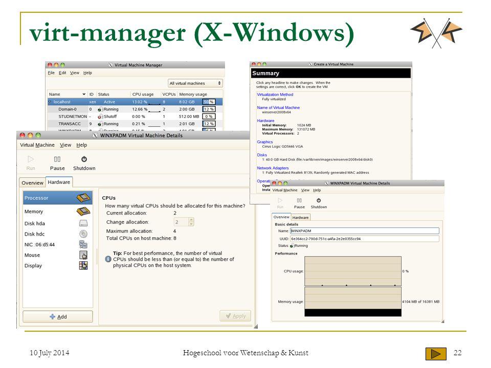 10 July 2014 Hogeschool voor Wetenschap & Kunst 22 virt-manager (X-Windows)