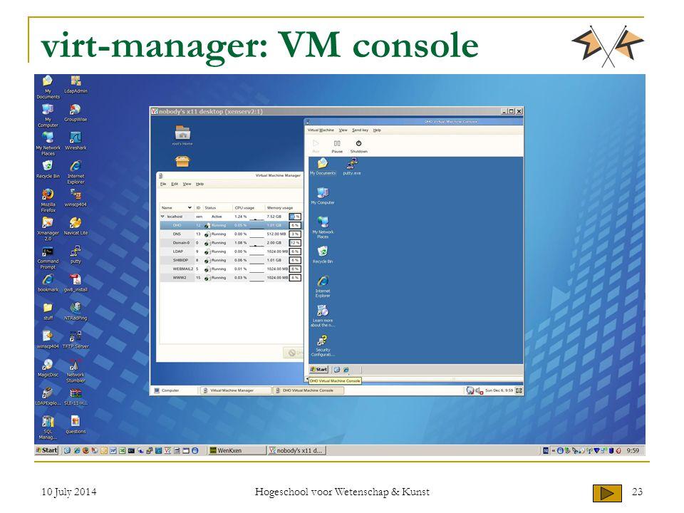10 July 2014 Hogeschool voor Wetenschap & Kunst 23 virt-manager: VM console