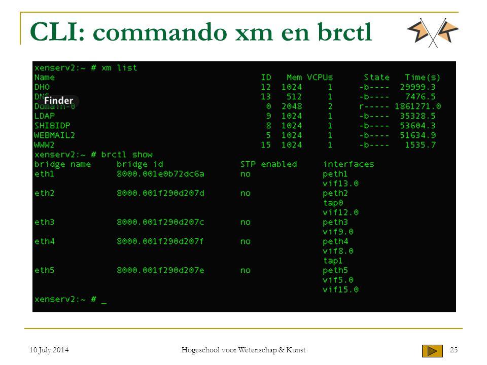 10 July 2014 Hogeschool voor Wetenschap & Kunst 25 CLI: commando xm en brctl