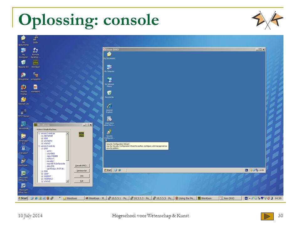 10 July 2014 Hogeschool voor Wetenschap & Kunst 30 Oplossing: console