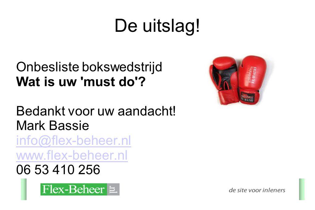 De uitslag.Onbesliste bokswedstrijd Wat is uw must do .