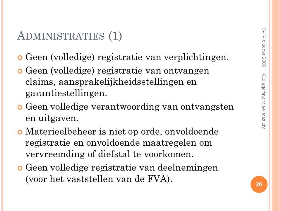 A DMINISTRATIES (1) Geen (volledige) registratie van verplichtingen.