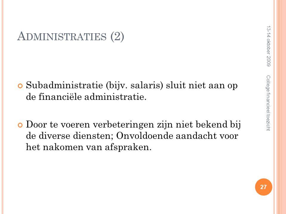 A DMINISTRATIES (2) Subadministratie (bijv. salaris) sluit niet aan op de financiële administratie.