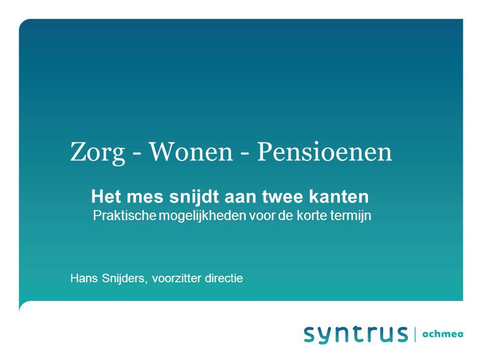 Pagina 2 Zorg Uitdagingen: Explosie zorgkosten Toenemend aantal 75-plussers Ruim opgezette AWBZ Groei van pensioenaanspraken 10-7-2014Zorg - Wonen - Pensioenen