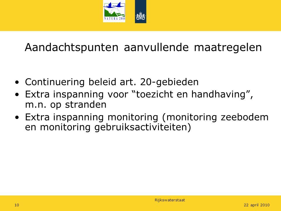 Rijkswaterstaat 1022 april 2010 Aandachtspunten aanvullende maatregelen Continuering beleid art.