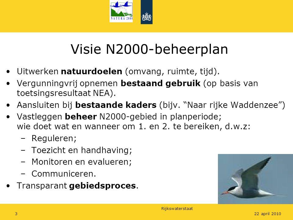 Rijkswaterstaat 322 april 2010 Visie N2000-beheerplan Uitwerken natuurdoelen (omvang, ruimte, tijd).