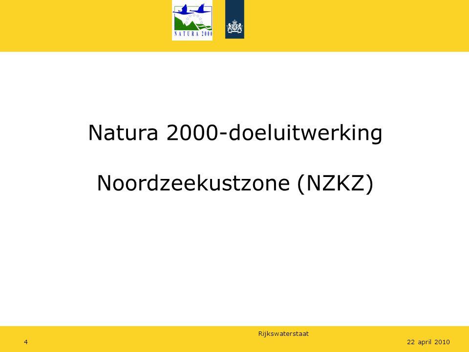 Rijkswaterstaat 422 april 2010 Natura 2000-doeluitwerking Noordzeekustzone (NZKZ)