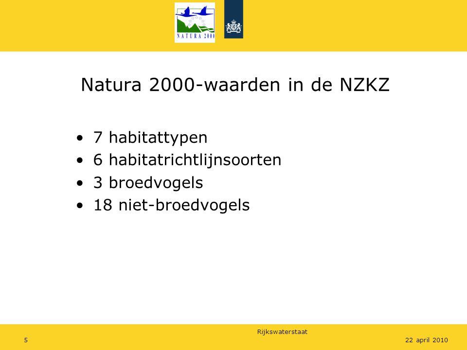 Rijkswaterstaat 522 april 2010 Natura 2000-waarden in de NZKZ 7 habitattypen 6 habitatrichtlijnsoorten 3 broedvogels 18 niet-broedvogels