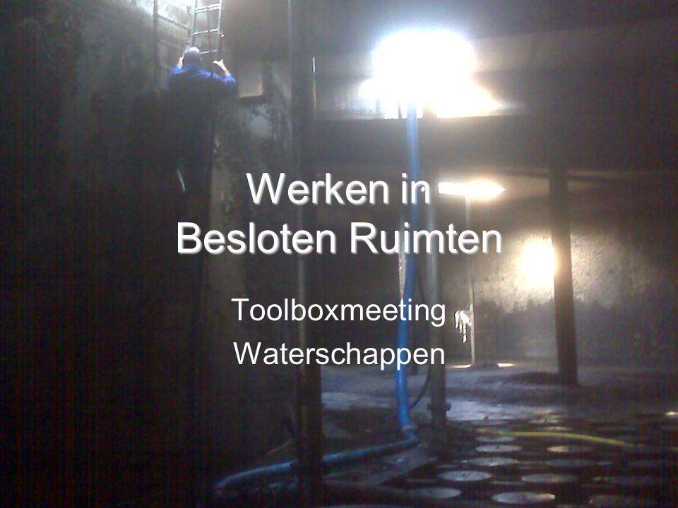 Werken in Besloten Ruimten Toolboxmeeting Waterschappen