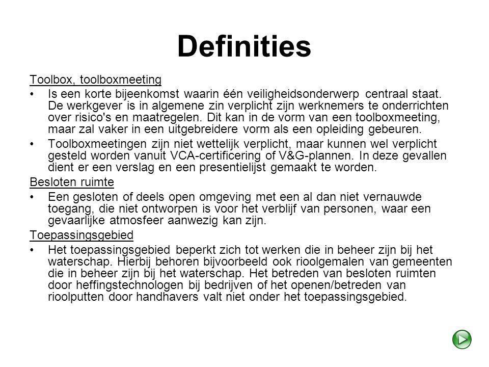 Definities Toolbox, toolboxmeeting Is een korte bijeenkomst waarin één veiligheidsonderwerp centraal staat. De werkgever is in algemene zin verplicht