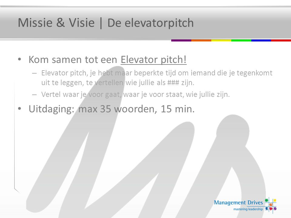 Missie & Visie | De elevatorpitch Kom samen tot een Elevator pitch! – Elevator pitch, je hebt maar beperkte tijd om iemand die je tegenkomt uit te leg