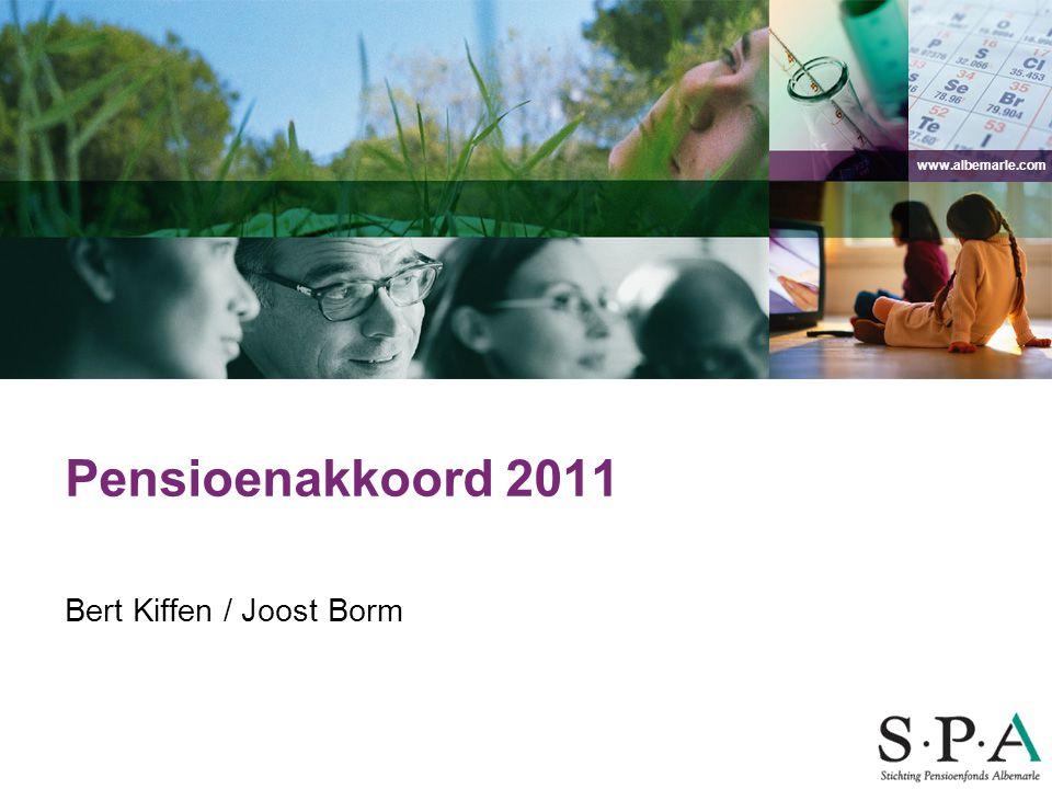 www.albemarle.com Pensioenakkoord 2011 Bert Kiffen / Joost Borm
