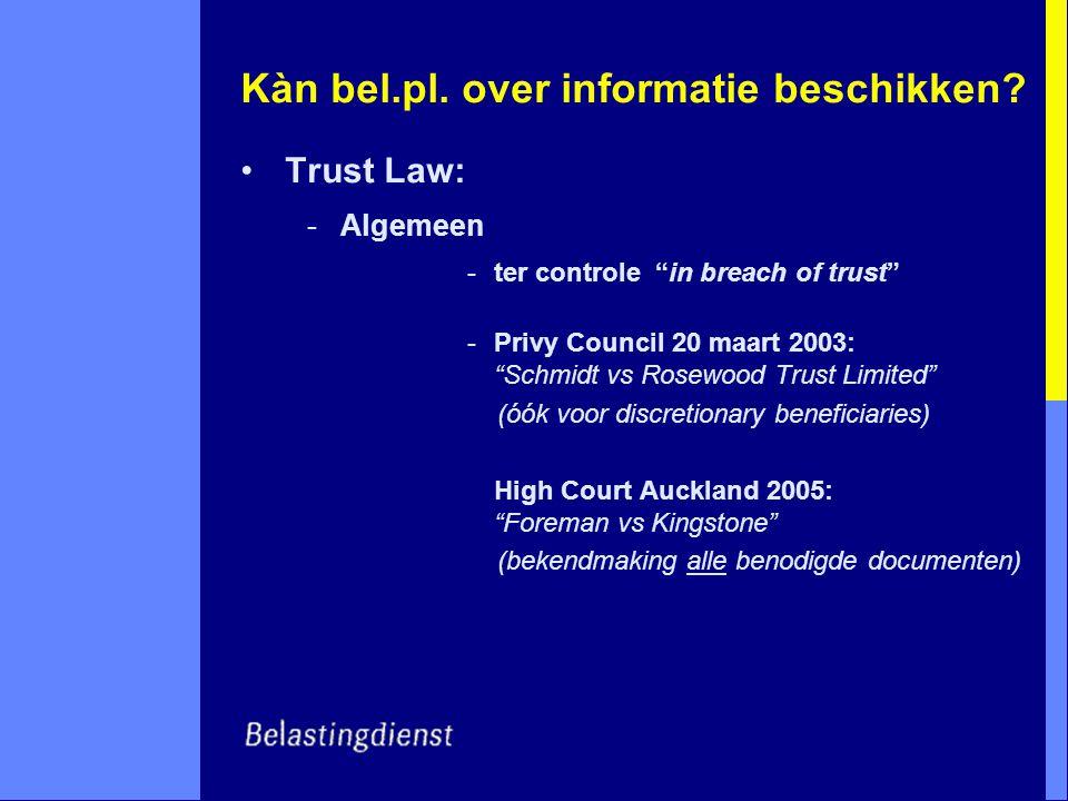 """Kàn bel.pl. over informatie beschikken? Trust Law: -Algemeen -ter controle """"in breach of trust"""" -Privy Council 20 maart 2003: """"Schmidt vs Rosewood Tru"""