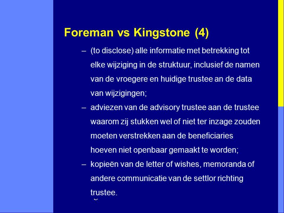 Foreman vs Kingstone (4) –(to disclose) alle informatie met betrekking tot elke wijziging in de struktuur, inclusief de namen van de vroegere en huidi