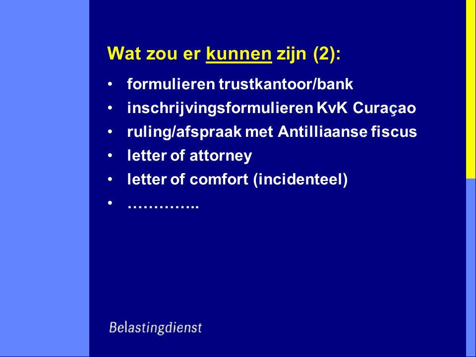 formulieren trustkantoor/bank inschrijvingsformulieren KvK Curaçao ruling/afspraak met Antilliaanse fiscus letter of attorney letter of comfort (incid