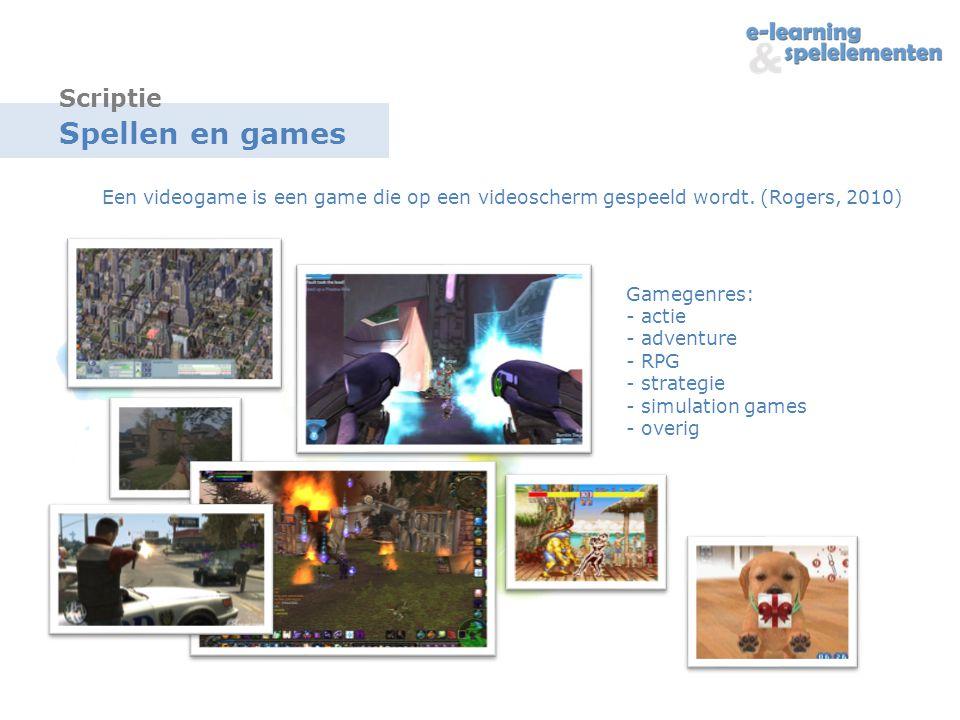 Spellen en games Een videogame is een game die op een videoscherm gespeeld wordt.