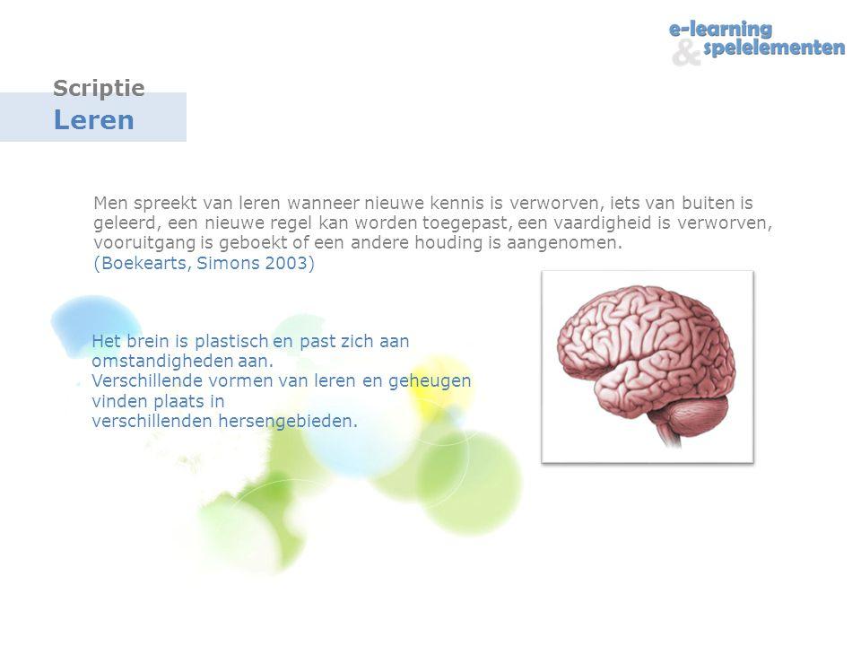 Leren Het brein is plastisch en past zich aan omstandigheden aan.