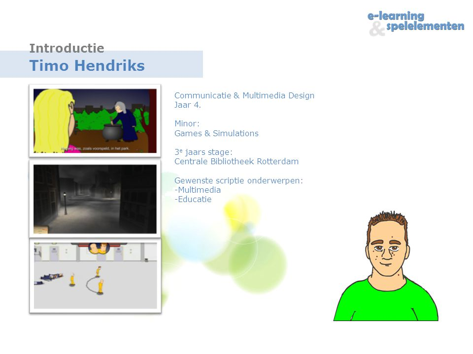 Timo Hendriks Communicatie & Multimedia Design Jaar 4.