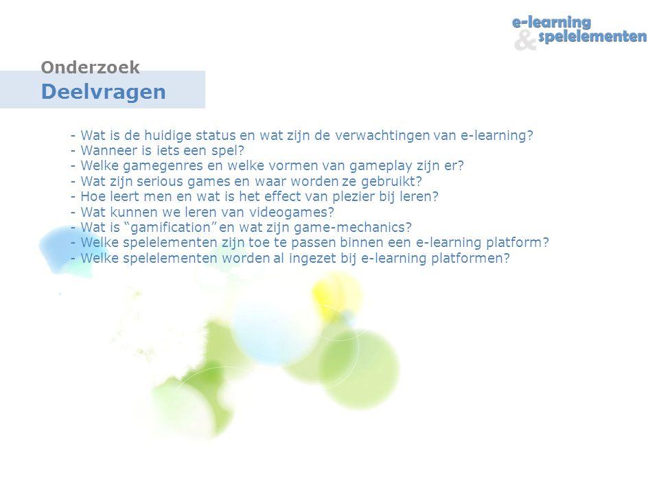 Deelvragen - Wat is de huidige status en wat zijn de verwachtingen van e-learning.