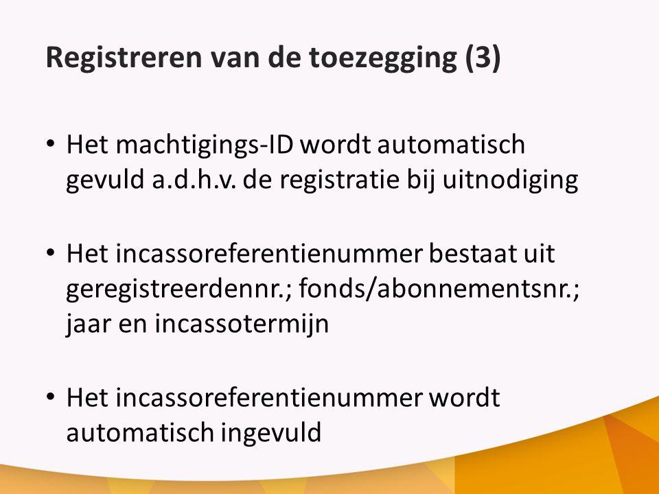 Registreren van de toezegging (3) Het machtigings-ID wordt automatisch gevuld a.d.h.v.