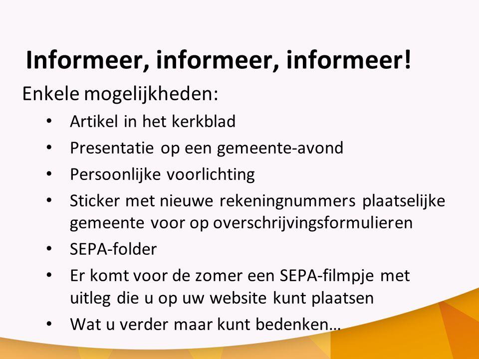 Informeer, informeer, informeer.