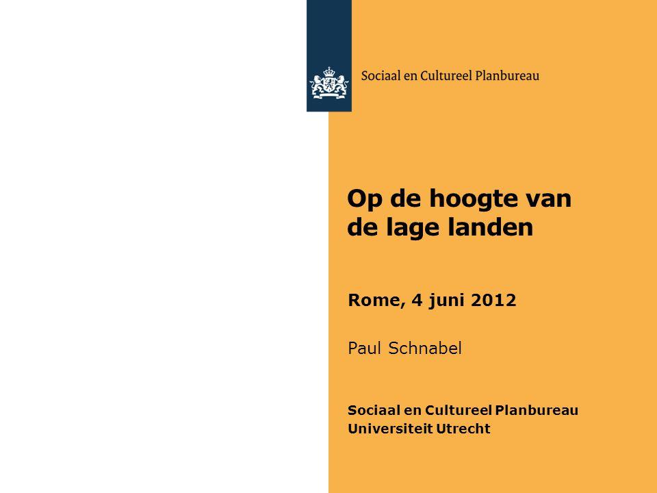 Op de hoogte van de lage landen Rome, 4 juni 2012 Paul Schnabel Sociaal en Cultureel Planbureau Universiteit Utrecht