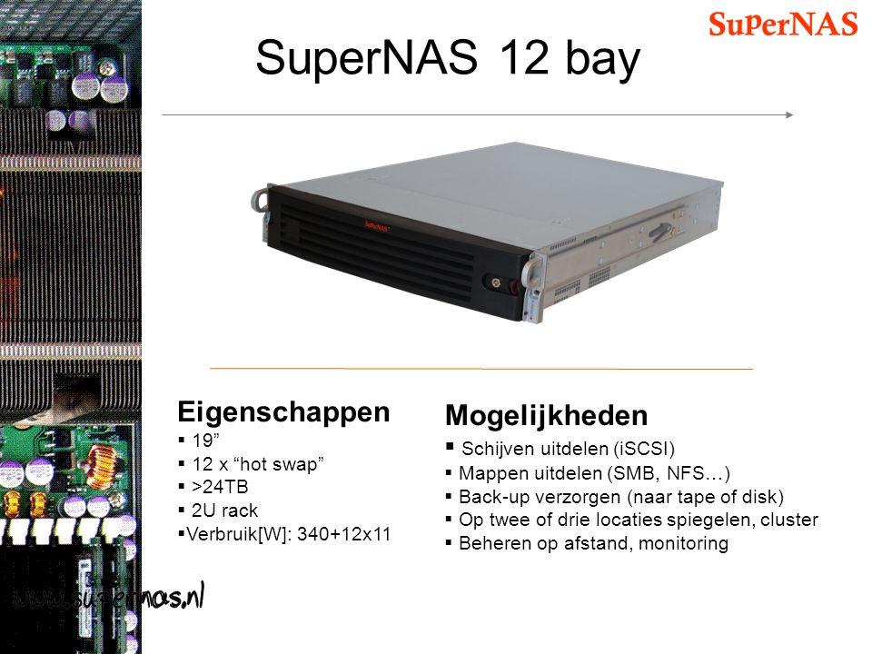 """SuperNAS 12 bay Eigenschappen  19""""  12 x """"hot swap""""  >24TB  2U rack  Verbruik[W]: 340+12x11 Mogelijkheden  Schijven uitdelen (iSCSI)  Mappen ui"""