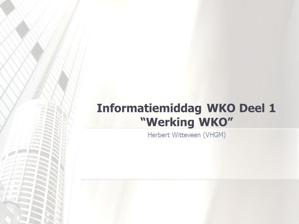 Informatiemiddag WKO Deel 1 Werking WKO Herbert Witteveen (VHGM)