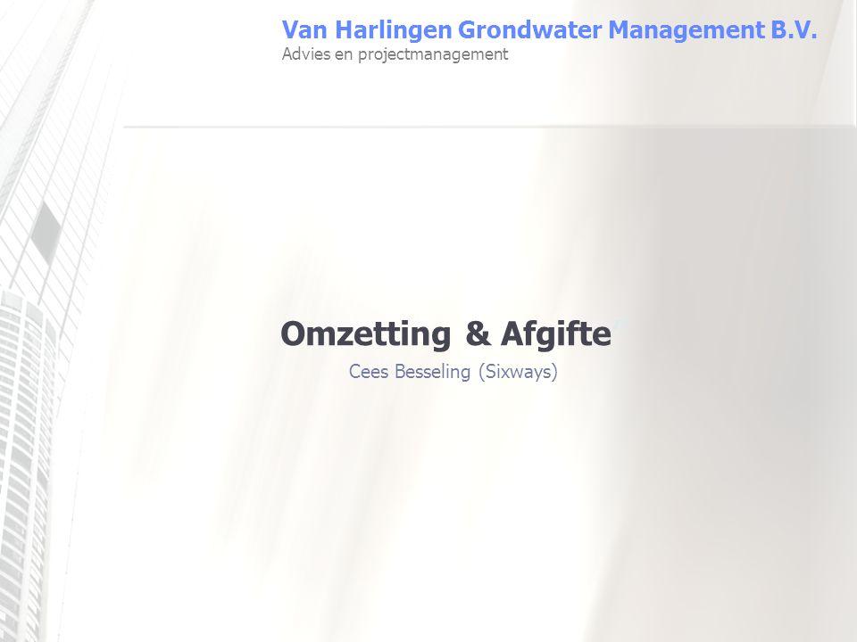 """Van Harlingen Grondwater Management B.V. Advies en projectmanagement Omzetting & Afgifte"""" Cees Besseling (Sixways)"""
