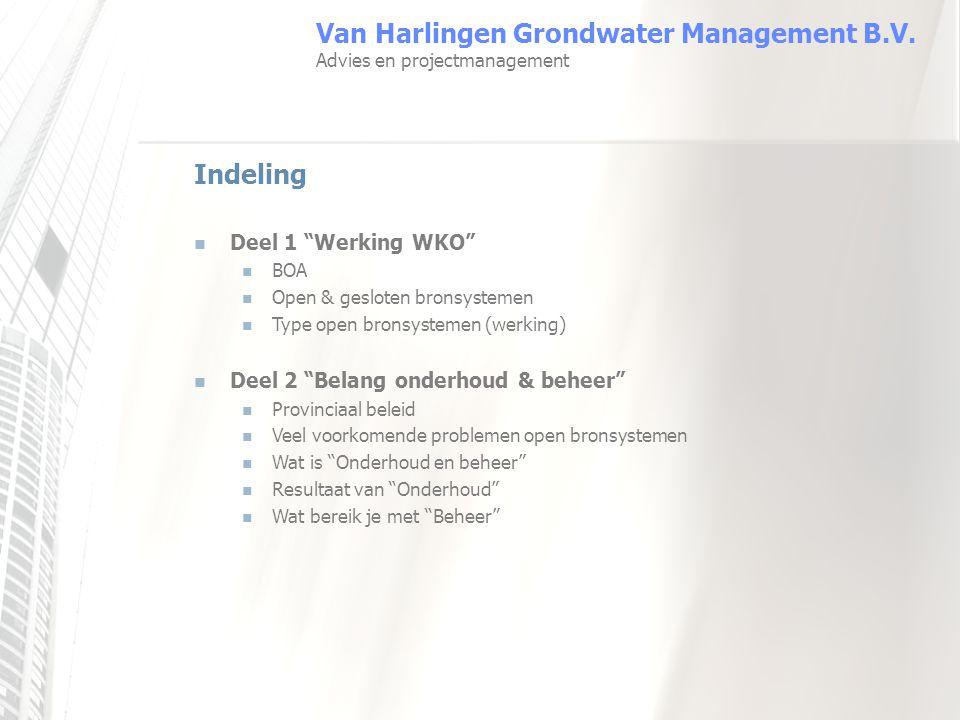 """Indeling Deel 1 """"Werking WKO"""" BOA Open & gesloten bronsystemen Type open bronsystemen (werking) Deel 2 """"Belang onderhoud & beheer"""" Provinciaal beleid"""
