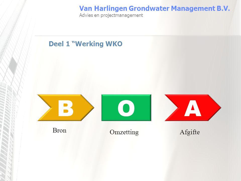 """Deel 1 """"Werking WKO Van Harlingen Grondwater Management B.V. Advies en projectmanagement OBA Bron OmzettingAfgifte"""