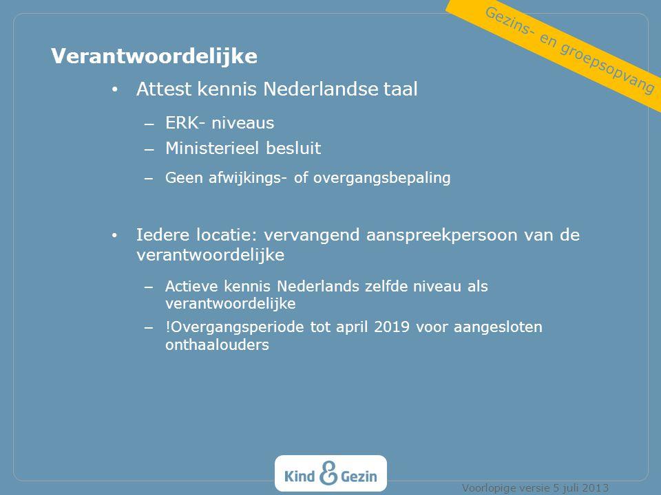 Attest kennis Nederlandse taal – ERK- niveaus – Ministerieel besluit – Geen afwijkings- of overgangsbepaling Iedere locatie: vervangend aanspreekperso