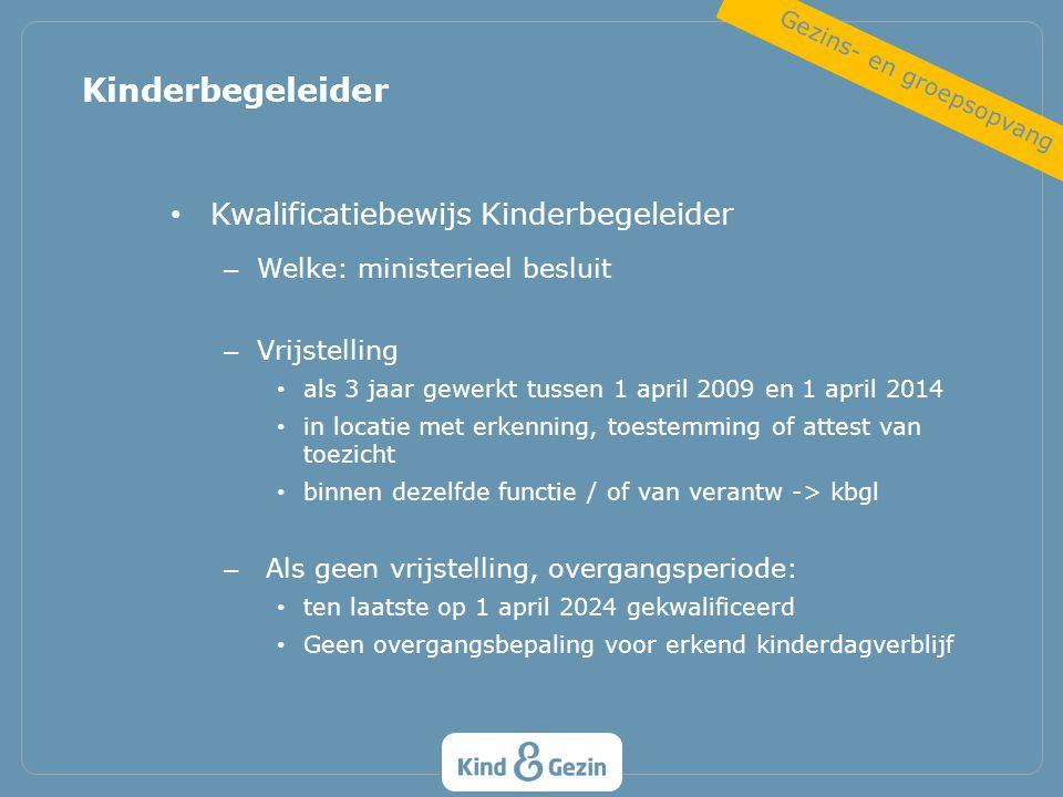 Kwalificatiebewijs Kinderbegeleider – Welke: ministerieel besluit – Vrijstelling als 3 jaar gewerkt tussen 1 april 2009 en 1 april 2014 in locatie met