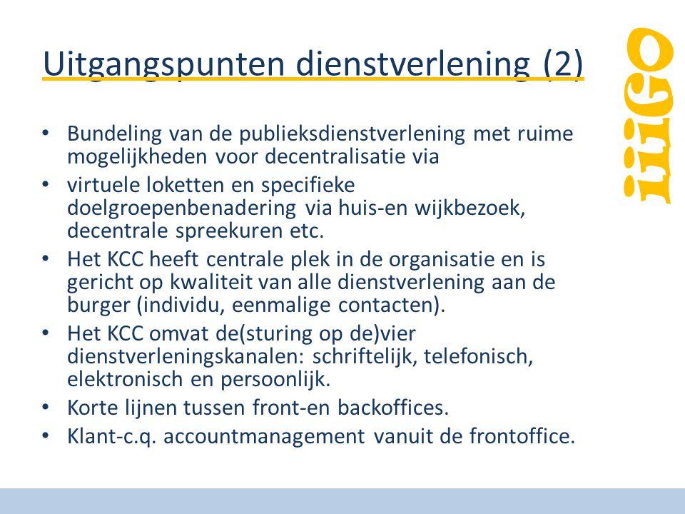 iiiGO Uitgangspunten dienstverlening (2) Bundeling van de publieksdienstverlening met ruime mogelijkheden voor decentralisatie via virtuele loketten e