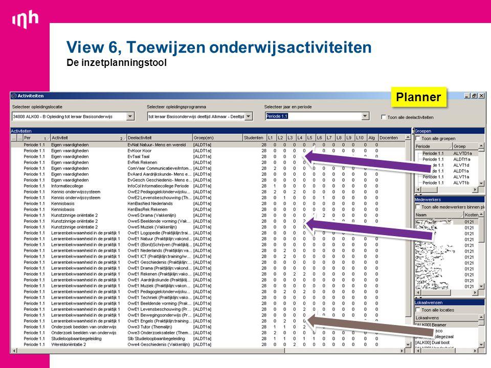 24 View 6, Toewijzen onderwijsactiviteiten De inzetplanningstool Planner