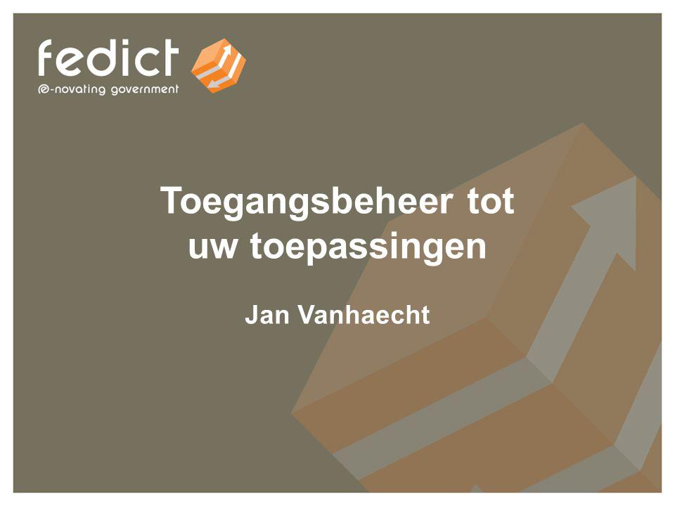 15 Toegangsbeheer tot uw toepassingen Jan Vanhaecht