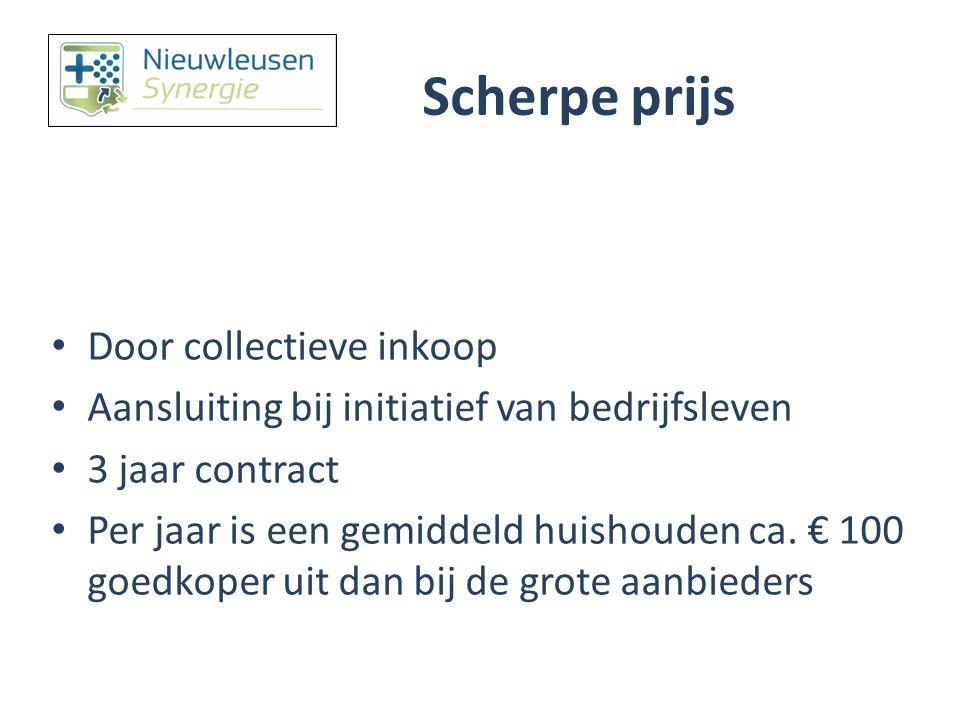 Scherpe prijs Door collectieve inkoop Aansluiting bij initiatief van bedrijfsleven 3 jaar contract Per jaar is een gemiddeld huishouden ca. € 100 goed