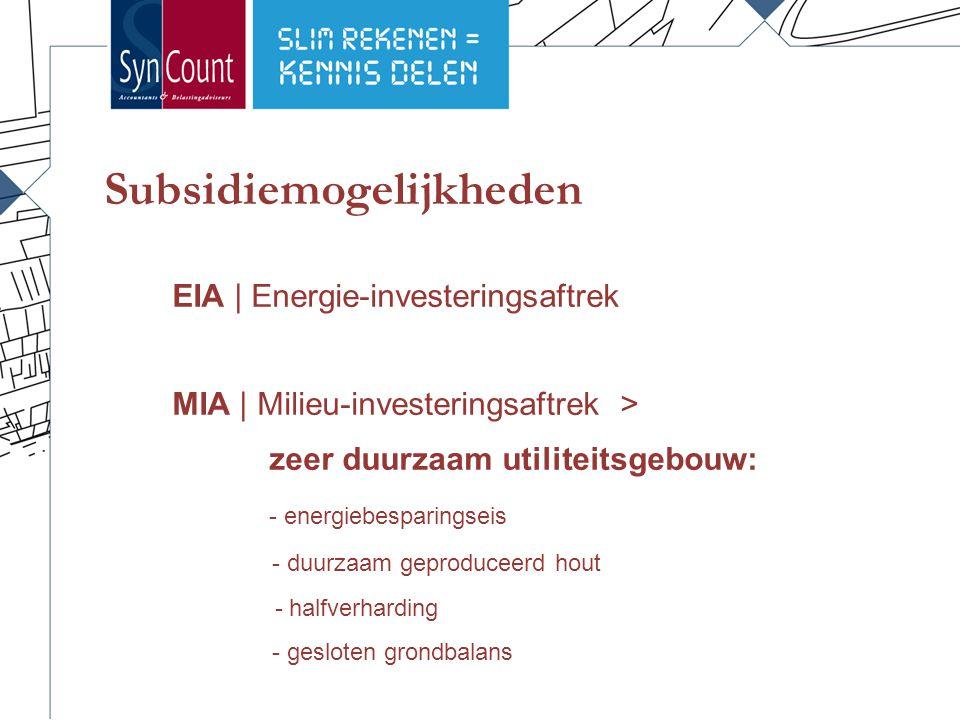 Subsidiemogelijkheden EIA | Energie-investeringsaftrek MIA | Milieu-investeringsaftrek > zeer duurzaam utiliteitsgebouw: - energiebesparingseis - duur