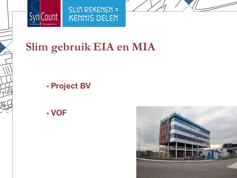 Slim gebruik EIA en MIA - Project BV - VOF