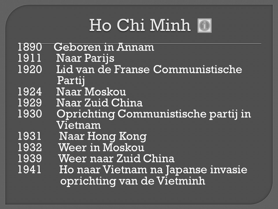 1941 Franse Vichy-regering bondgenoot van Duitsland en Japan → Fransen houden het bestuur over Vietnam onder supervisie van Japan -Ho Chi Minh richt Vietminh op en strijdt tegen de Japanners (en Fransen) -Vo Nguyen Giap organiseer het Vietminh leger 1945 Japan verslagen → machtsvacuum (Fransen nog niet terug) → Ho roept de Democratische Republiek Vietnam (DRV) uit.