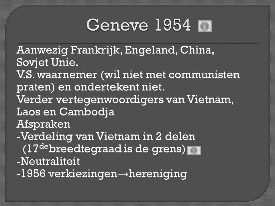 Ho mokkend accoord -onder druk van China en Sovjet Unie (willen geen VS interventie uitlokken) -verwacht verkiezingsoverwinning In 1956 Verkiezingen gaan niet door -V.S.