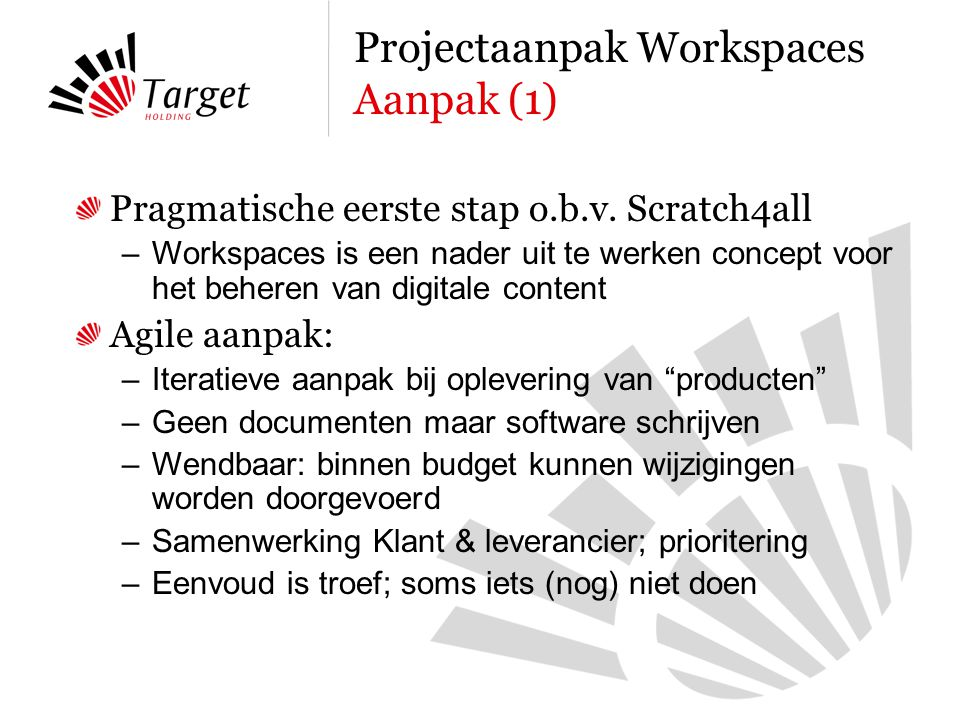 Agile: Sprints van 2 weken 1.1 aug: Use Cases, Framework 2.14 sep: Sprint 2: Ontwerp, Demo framework, Authenticatie 3.1 okt: Infrastructuur & Basis authenticatie 4.15 okt:UI, REST, etc.