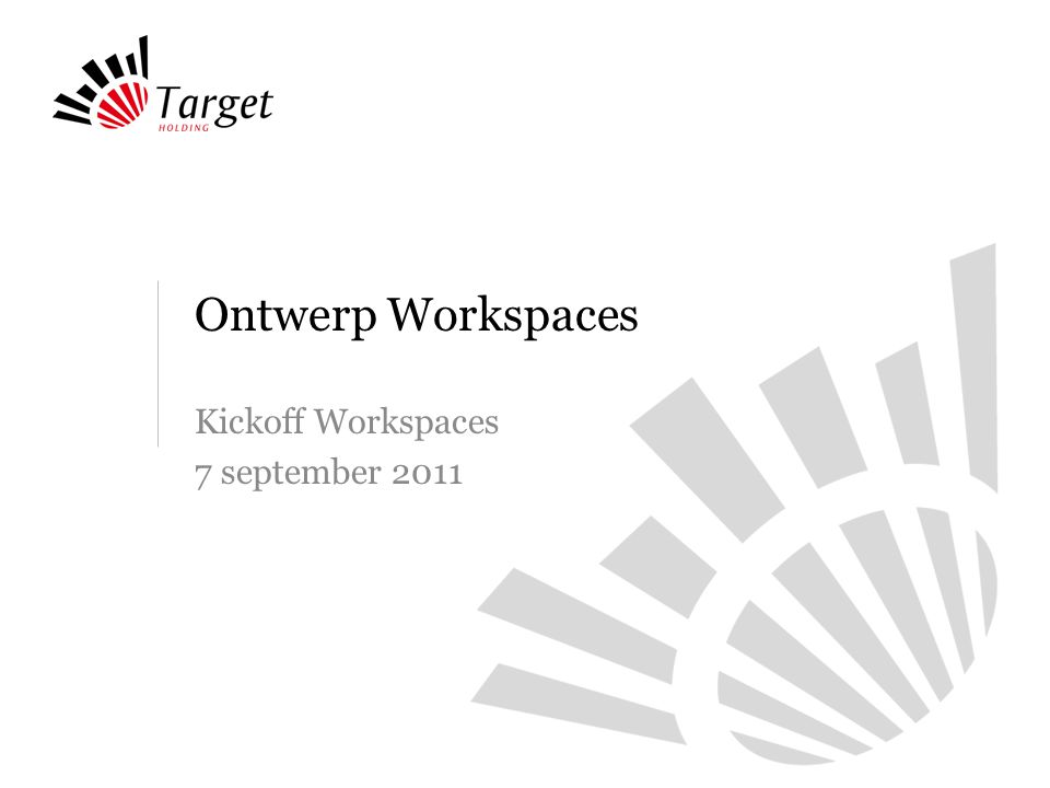 Ontwerp Workspaces Kickoff Workspaces 7 september 2011