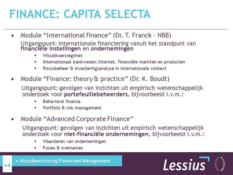 "Module ""International finance"" (Dr. T. Franck – NBB) Uitgangspunt: internationale financiering vanuit het standpunt van financiële instellingen en ond"