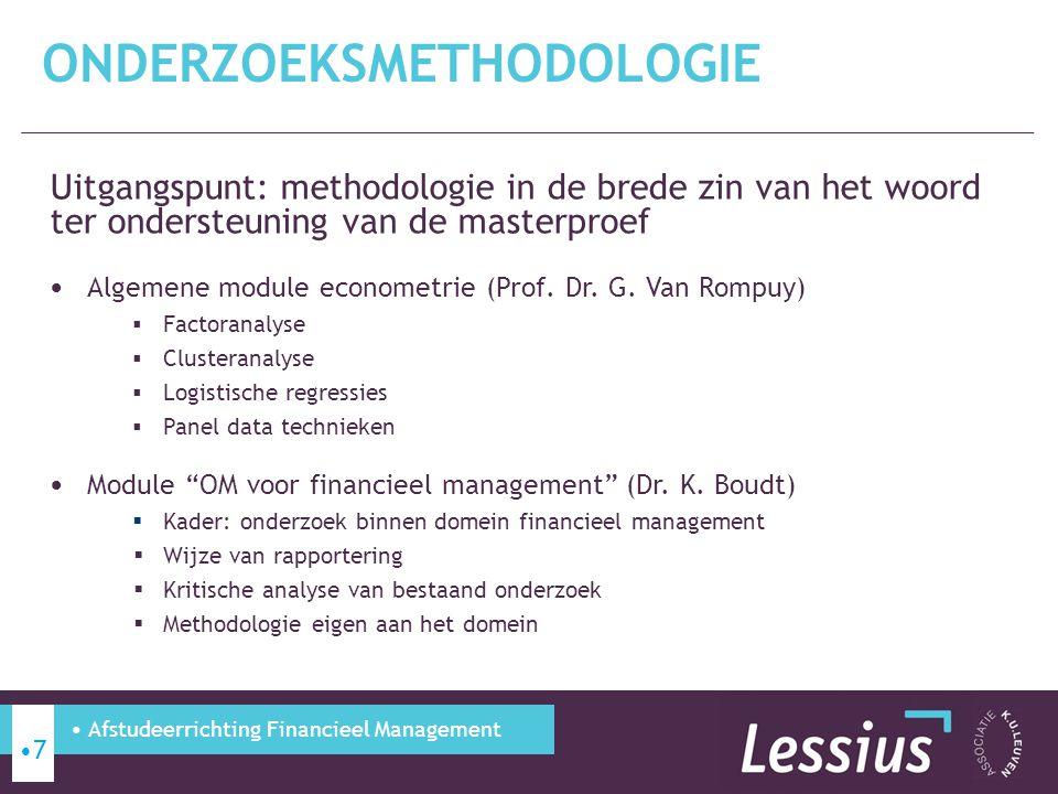 Uitgangspunt: methodologie in de brede zin van het woord ter ondersteuning van de masterproef Algemene module econometrie (Prof. Dr. G. Van Rompuy) 