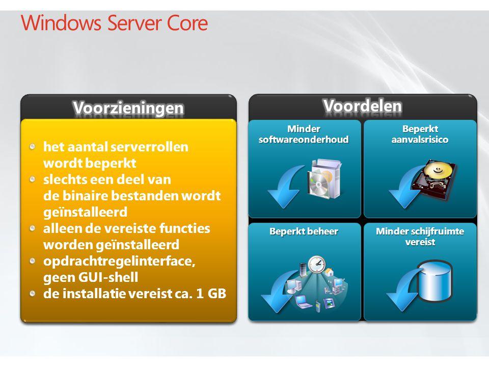 Windows Server Core Minder softwareonderhoud het aantal serverrollen wordt beperkt slechts een deel van de binaire bestanden wordt geïnstalleerd alleen de vereiste functies worden geïnstalleerd opdrachtregelinterface, geen GUI-shell de installatie vereist ca.